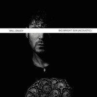 Will Dailey - Big Bright Sun (Acoustic)