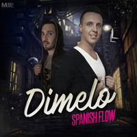 Spanish Flow - Dimelo