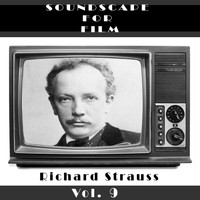 Richard Strauss - Classical SoundScapes For Film, Vol. 9