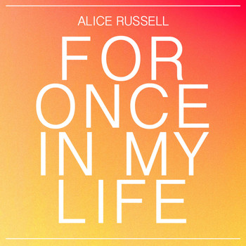 Alice Russell - For Once in My Life