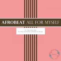 Afrobeat - All For Myself
