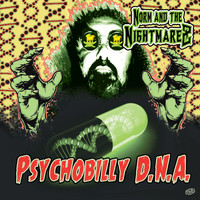 Norm & the Nightmarez - Psychobilly DNA