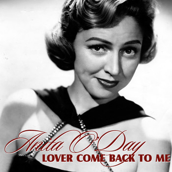 Anita O'Day - Lover Come Back To Me