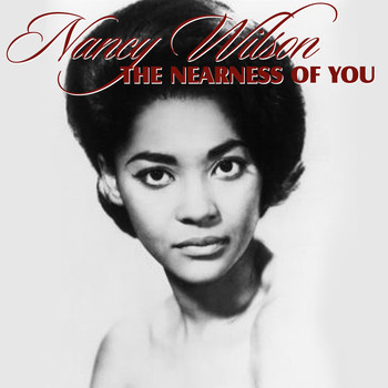 Nancy Wilson - The Nearness of You