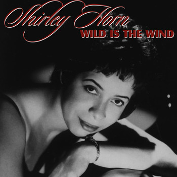 Shirley Horn - Wild Is The Wind