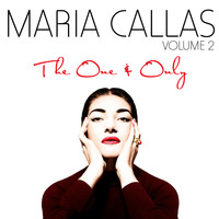 Maria Callas - The One & Only Vol. 2