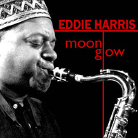 Eddie Harris - Moon Glow