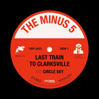 The Minus 5 - Last Train to Clarksville b/w Circle Sky