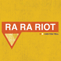 Ra Ra Riot - Can You Tell (Single)