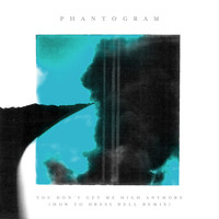 Phantogram - You Don't Get Me High Anymore (How To Dress Well Remix)