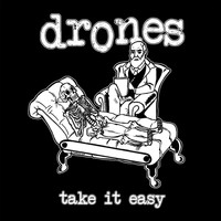 Drones - Take It Easy