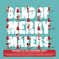 Band of Merrymakers - Welcome to Our Christmas Party (Bonus Track Version) (Bonus Track Version)