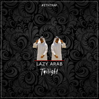 Twilight - Lazy Arab