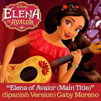 "Gaby Moreno - Elena of Avalor (Main Title) (From ""Elena of Avalor""/Spanish Version)"