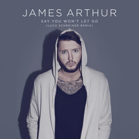James Arthur - Say You Won't Let Go (Luca Schreiner Remix)