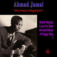 "Ahmad Jamal - ""The Piano Magician"""