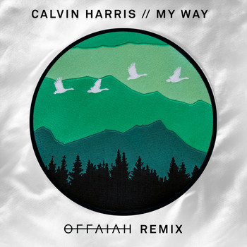 Calvin Harris - My Way (offaiah Remixes)