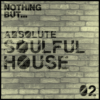 Various Artists - Nothing But... Soulful House, Vol. 2