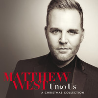 Matthew West - Unto Us: A Christmas Collection
