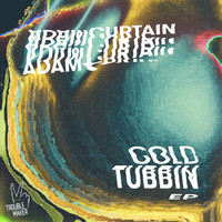 Adam Curtain - Cold Tubbin EP