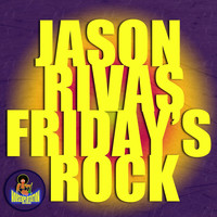 Jason Rivas - Friday's Rock