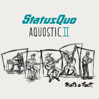 Status Quo - Aquostic II – That's A Fact! (Deluxe)