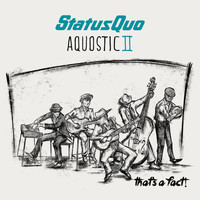Status Quo - Aquostic II – That's A Fact!