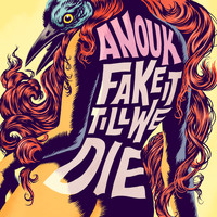 Anouk - Fake It Till We Die (Explicit)