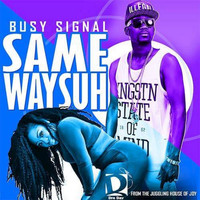 Busy Signal - Same Way Suh