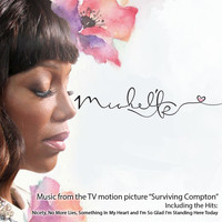 Michel'le - Music from the TV Motion Picture Surviving Compton (Album)