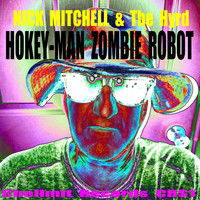 Nick Mitchell, The Hyrd - Hokey - Man Zombie Robot - Single