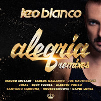 Leo Blanco - Alegria (Remixes)