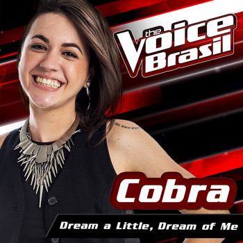 Cobra - Dream A Little Dream Of Me (The Voice Brasil 2016)
