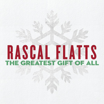 Rascal Flatts - The Greatest Gift Of All