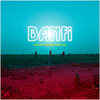 Banfi - Happy When You Go