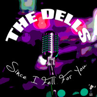 The Dells - Since I Fell For You