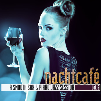 Various Artists - Nachtcafé, Vol. 6 - A Smooth Sax & Piano Jazz Session