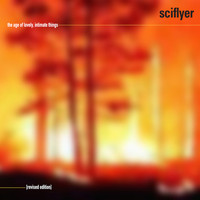 Sciflyer - The Age of Lovely, Intimate Things (Revised Edition)
