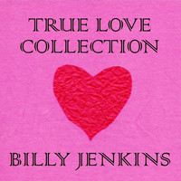Billy Jenkins - True Love Collection