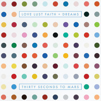Thirty Seconds To Mars - LOVE LUST FAITH + DREAMS (Explicit)