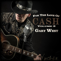 Gary West - For the Love of Cash, Vol. 2