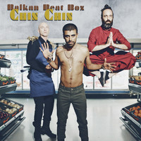 Balkan Beat Box - Chin Chin (Explicit)