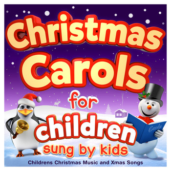 Christmas Carols for Children - Sung by Kids - Childrens Christmas Music  and Xmas Songs