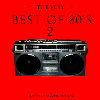 Various Artists - The Very Best of 80's, Vol. 2 (The Feeling Collection)