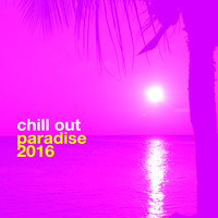 Various Artists - Chill out Paradise: 2016