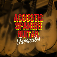 Instrumental Guitar Music|Acoustic Guitar|Acoustic Spanish Guitar - Acoustic Spanish Guitar Favourites