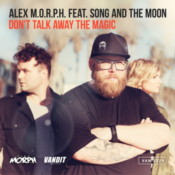 Alex M.O.R.P.H. - Don't Talk Away The Magic