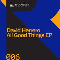David Herrero - All Good Things EP