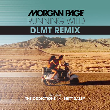 Morgan Page - Running Wild (feat. The Oddictions & Britt Daley) (DLMT Remix)