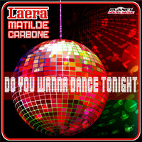 Laera & Matilde Carbone - Do You Wanna Dance Tonight